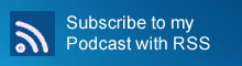 Subscribe to my Podcast with RSS